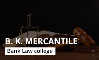 B. K. Mercantile Bank Law College