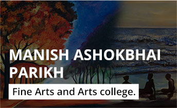 Manish Ashokbhai Parikh Fine Arts & Arts college